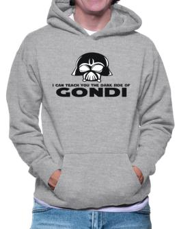 I Can Teach You The Dark Side Of Gondi Hoodie