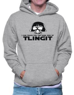 I Can Teach You The Dark Side Of Tlingit Hoodie