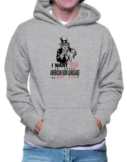 I Want You To Speak American Sign Language Or Get Out! Hoodie