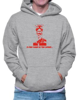 """"""" In the name of the father... - Jesus """" Hoodie"""