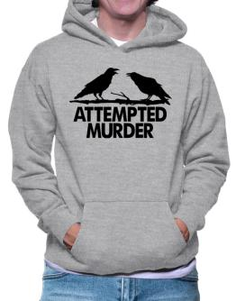 Crows Attempted Murder Hoodie