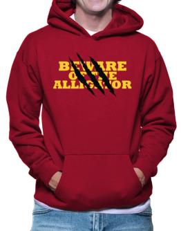 Beware Of The Alligator Hoodie