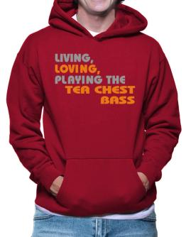 Living Loving Playing The Tea Chest Bass Hoodie