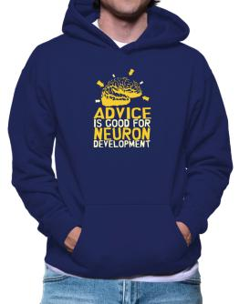 Advice Is Good For Neuron Development Hoodie