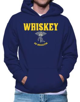 Whiskey Is Health Hoodie
