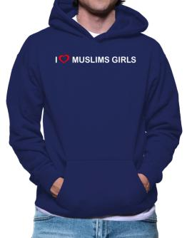 I love Muslims Girls Hoodie