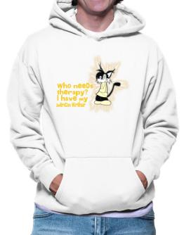 Who Needs Therapy? I Have My American Wirehair Hoodie