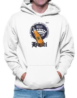 Haiti Beer - The Reason I Get Up Every Afternoon Hoodie