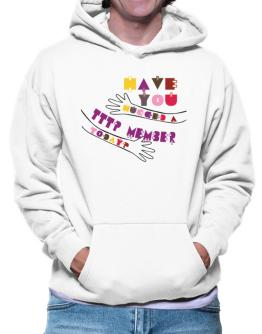 Have You Hugged A Tttp Member Today? Hoodie