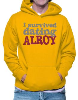 I Survived Dating Alroy Hoodie