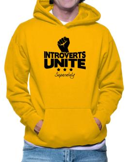 Introverts Unite Separately Hoodie