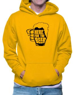 Here For The Beer Hoodie