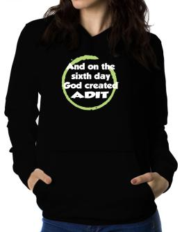 And On The Sixth Day God Created Adit Women Hoodie
