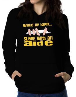 wake up happy .. sleep with a Aide Women Hoodie