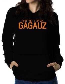 Love Me, I Speak Gagauz Women Hoodie