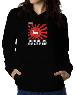 Dachshund Cross The Line Your Ass Is Mine Women Hoodie