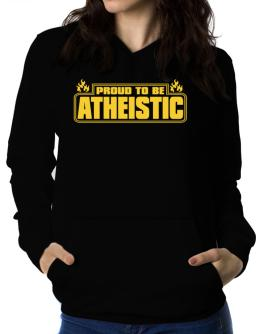 Proud To Be Atheistic Women Hoodie