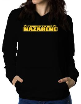 Proud To Be Nazarene Women Hoodie