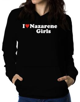 I Love Nazarene Girls Women Hoodie