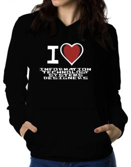 I Love Information Technology Systems Designers Women Hoodie