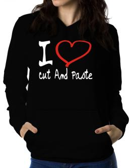 I Love Cut And Paste Women Hoodie