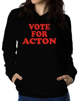Vote For Acton Women Hoodie