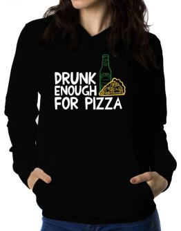 Drunk enough for pizza Women Hoodie