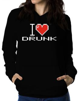 I love Drunk pixelated Women Hoodie