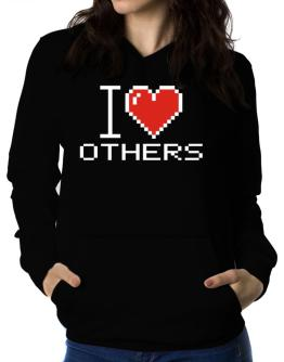 I love Others pixelated Women Hoodie