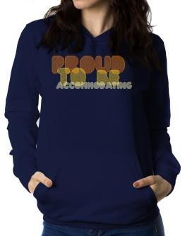Proud To Be Accommodating Women Hoodie