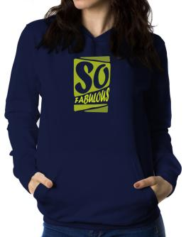 So Fabulous Women Hoodie