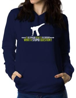 To do Capoeira or not to do Capoeira, what a stupid question!! Women Hoodie