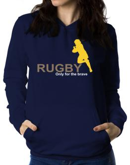 Rugby - Only For The Brave Women Hoodie