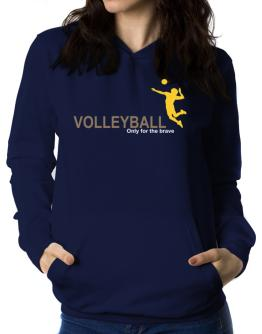 Volleyball - Only For The Brave Women Hoodie