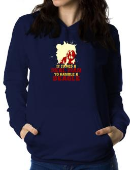 Id Takes A Real Man To Handle A Beagle Women Hoodie