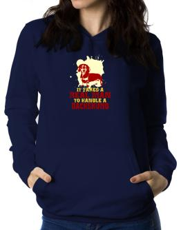 Id Takes A Real Man To Handle A Dachshund Women Hoodie
