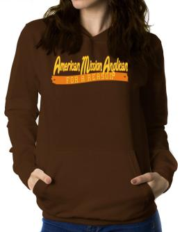 American Mission Anglican For A Reason Women Hoodie