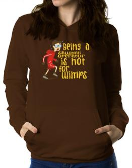 Being A Sawmill Operator Is Not For Wimps Women Hoodie
