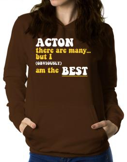 Acton There Are Many... But I (obviously) Am The Best Women Hoodie