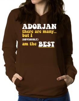 Adorjan There Are Many... But I (obviously) Am The Best Women Hoodie