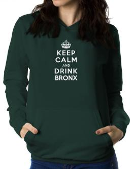 Keep calm and drink Bronx Women Hoodie