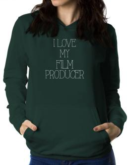 I love my Film Producer Women Hoodie