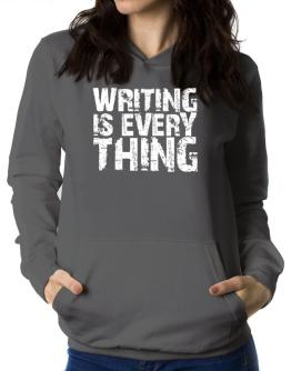 Writing Is Everything Women Hoodie