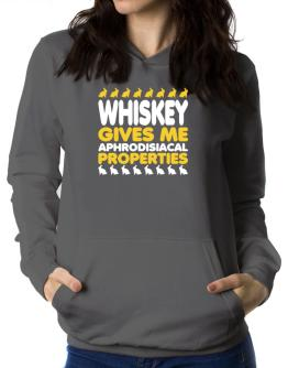 Whiskey Gives Me Aphrodisiacal Properties Women Hoodie
