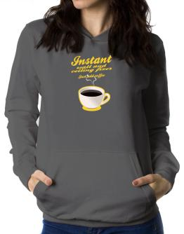 Instant Wall And Ceiling Fixer, just add coffee Women Hoodie