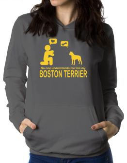 No One Understands Me Like My Boston Terrier Women Hoodie