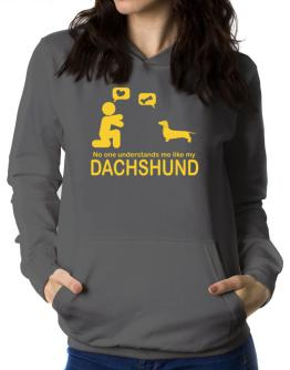 No One Understands Me Like My Dachshund Women Hoodie