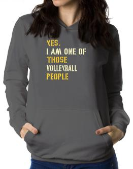 Yes I Am One Of Those Volleyball People Women Hoodie
