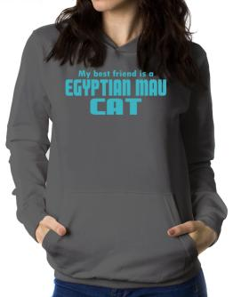 My Best Friend Is An Egyptian Mau Women Hoodie