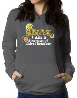 Relax, I Am A Disciples Of Chirst Member Women Hoodie